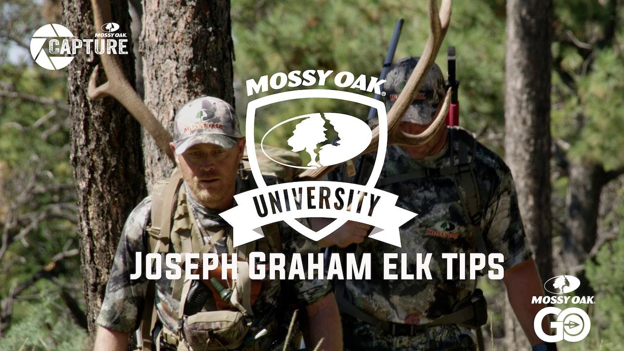 Joseph Graham Elk Tips • Mossy Oak University