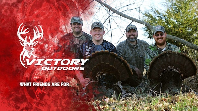 What Friends Are For • Victory Outdoors