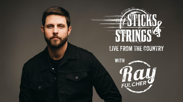 Ray Fulcher • Sticks & Strings: Live from the Country
