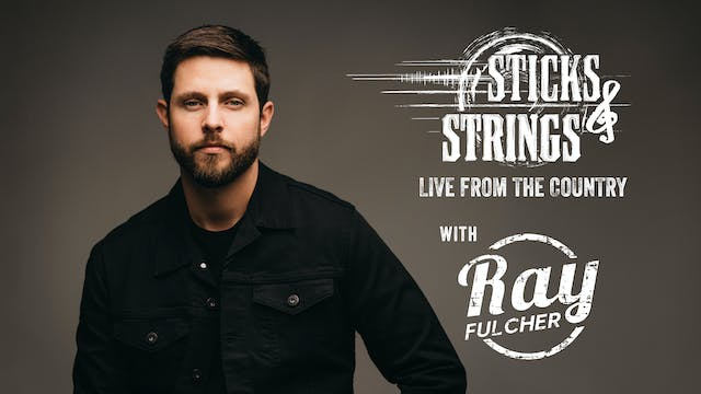 Ray Fulcher • Sticks & Strings: Live ...