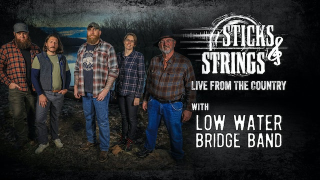 Low Water Bridge Band • Sticks & Strings: Live from the Country