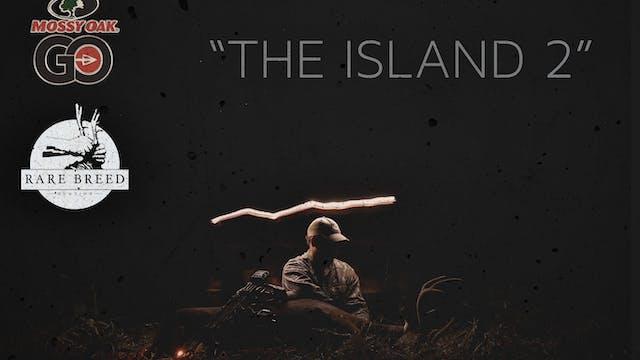 The Island 2 • Rare Breed