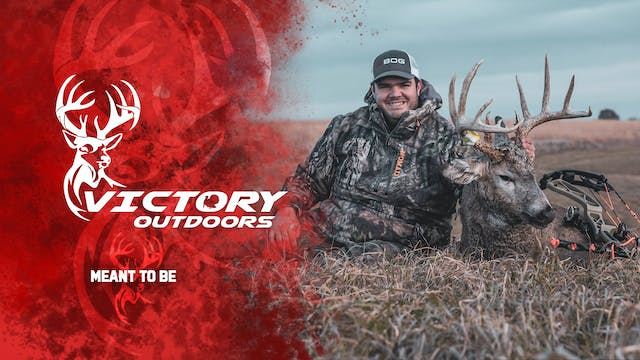Meant To Be • Victory Outdoors