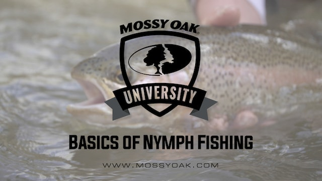 Basics of Nymph Fishing • Mossy Oak University