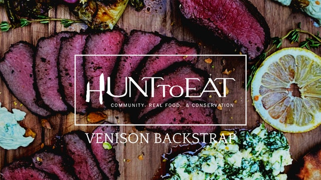 Seared Venison Backstrap • Hunt to Eat