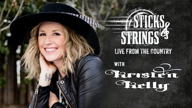 Kristen Kelly • Sticks & Strings: Live from the Country