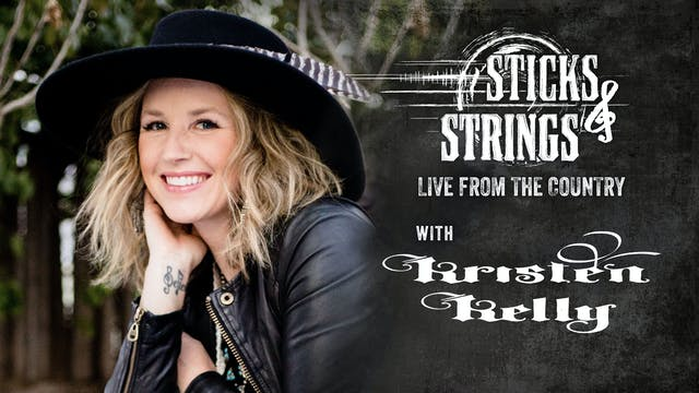 Kristen Kelly • Sticks & Strings: Liv...