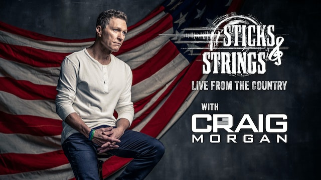 Craig Morgan • Sticks & Strings: Live from the Country