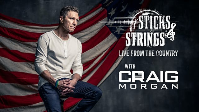 Craig Morgan • Sticks & Strings: Live...