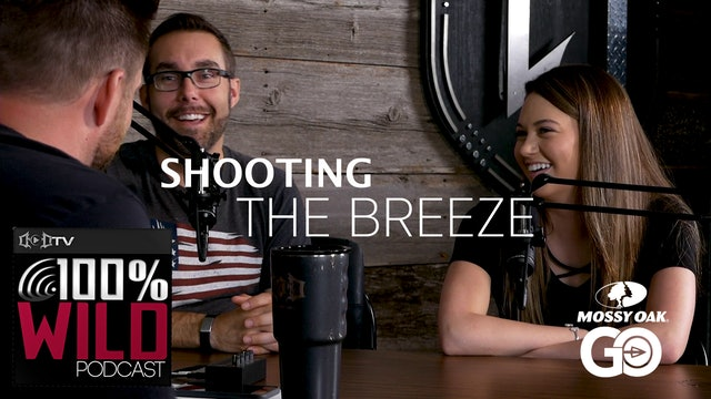Shootin' the Breeze • 100% Wild Podcast