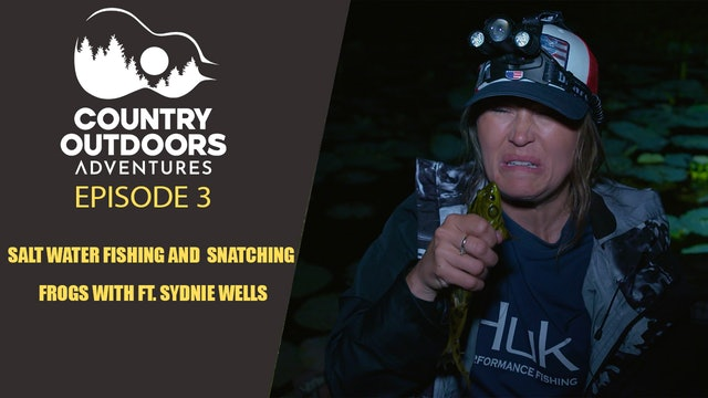 Salt Water Fishing and Frogs Ft. Sydnie Wells • Country Outdoors Adventures