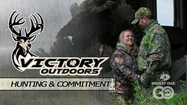 Hunting & Commitment • Victory Outdoors