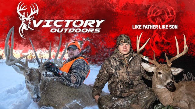 Like Father Like Son  • Victory Outdoors