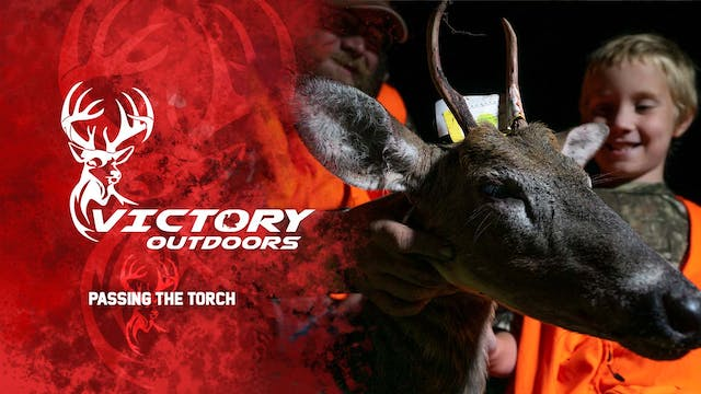 Passing the Torch • Victory Outdoors
