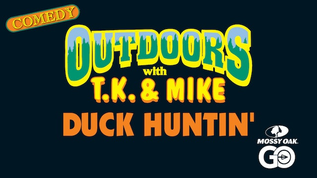 Duck Huntin • TK & Mike