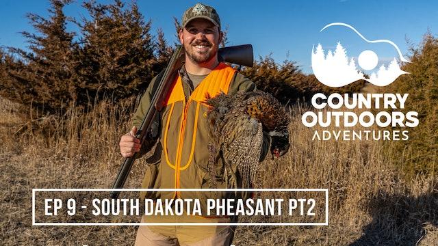South Dakota Pheasant PT2 • Country Outdoors Adventures