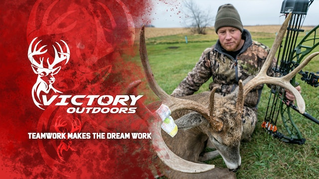 Team Work Makes the Dream Work • Victory Outdoors