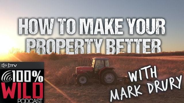 Tips To Make Your Property Better for Next Year • 100% Wild Podcast
