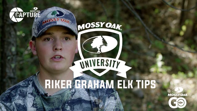 Riker Graham Elk Tips • Mossy Oak University