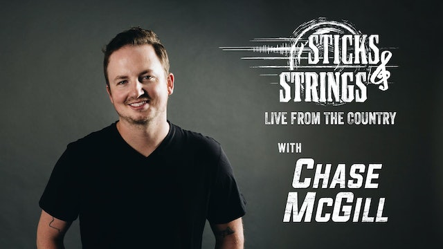 Chase McGill • Sticks & Strings: Live from the Country