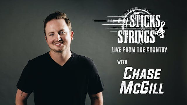 Chase McGill • Sticks & Strings: Live...