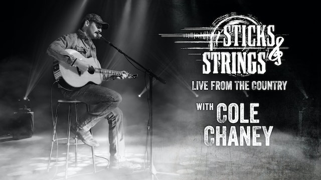 Cole Chaney • Sticks & Strings: Live from the Country
