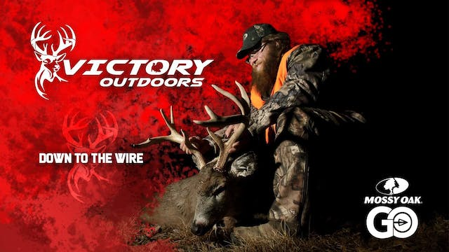 Down To The Wire • Victory Outdoors