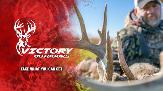 Take What You Can Get • Victory Outdoors