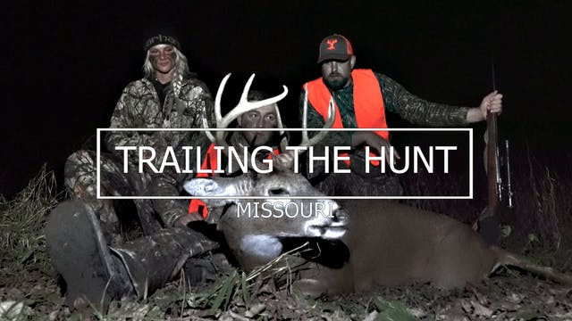 Trailing the Hunt Ep 7 • Missouri