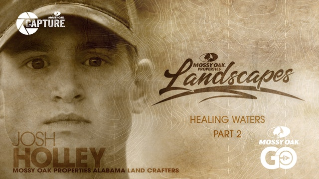 Healing Waters Part. 2 • Mossy Oak Properties Landscapes