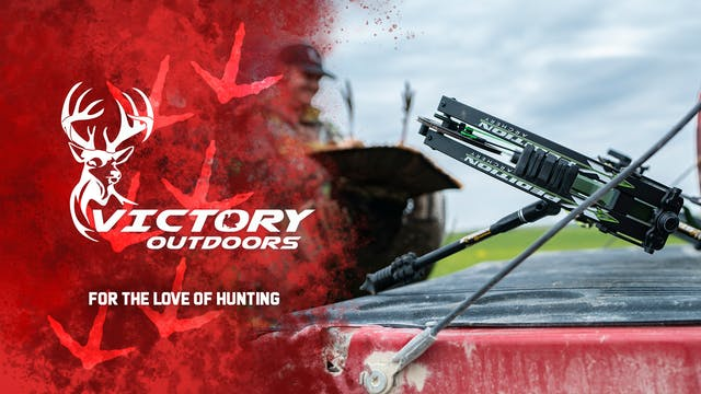 For The Love of Hunting • Victory Out...