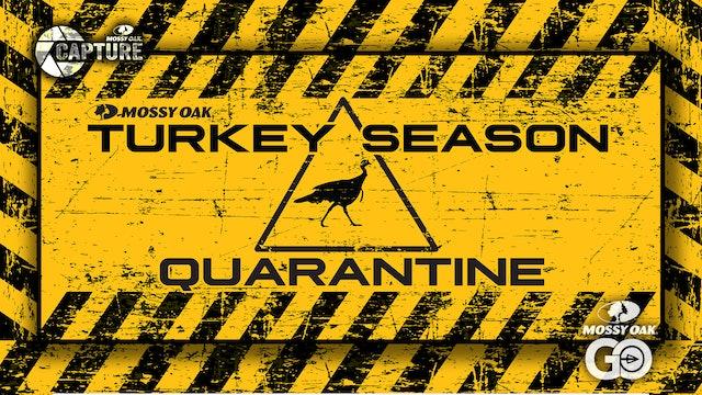 Turkey Season Quarantine
