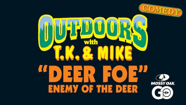 Deer Foe • TK & Mike