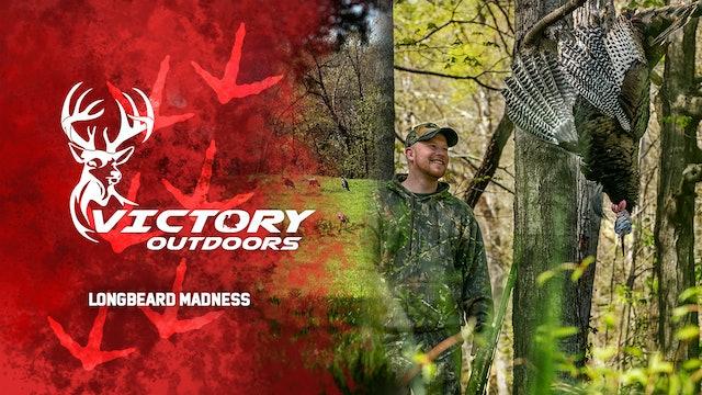 Longbeard Madness • Victory Outdoors
