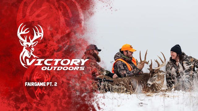 Fair Game Part 2 • Victory Outdoors