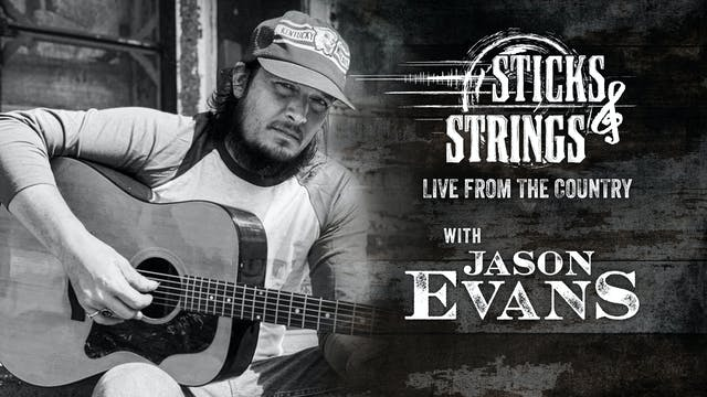 Jason Evans  Sticks & Strings: Live f...