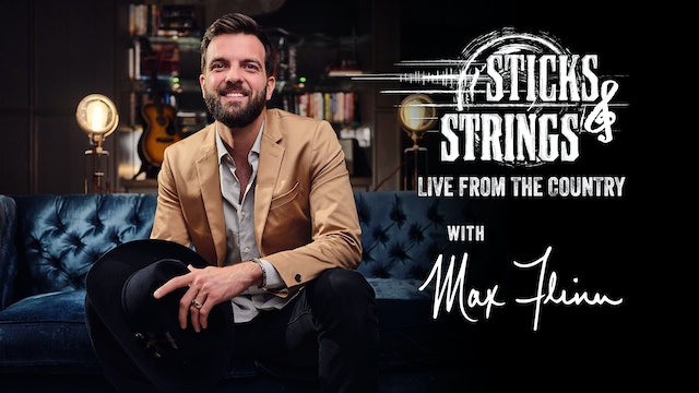 Max Flinn • Sticks & Strings: Live from the Country