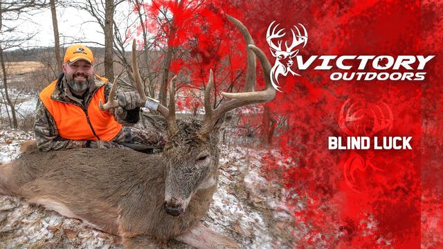 Blind Luck • Victory Outdoors