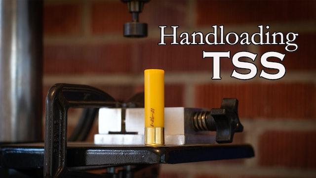 Takeaways •  Handloading TSS • Pinhoti Project