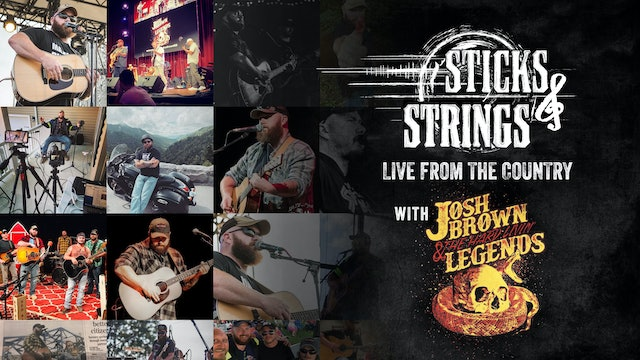 Josh Brown & The Hard Livin' Legends • Sticks & Strings: Live from the Country