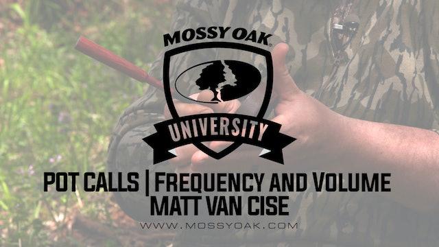 Pot Calls - Frequency and Volume - Matt Van Cise