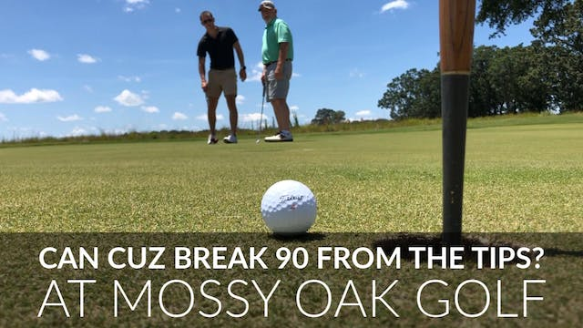 Can Cuz break 90 at the Mossy Oak Gol...