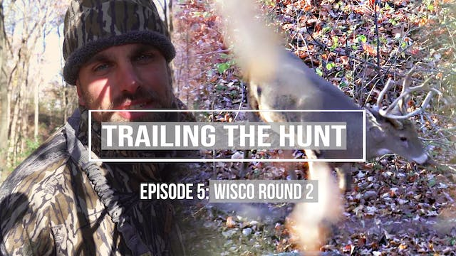 Trailing the Hunt Ep 5 • Wisco Round 2