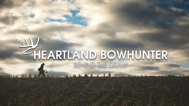 Heartland Bowhunter • Behind the Draw