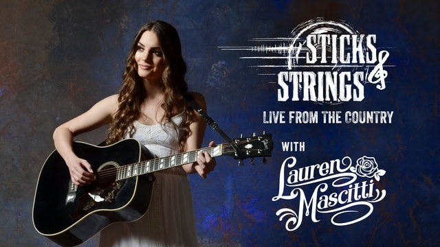 Lauren Mascitti • Sticks & Strings: Live from the Country