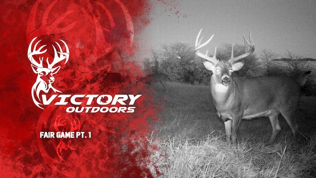 Fair Game Part 1 • Victory Outdoors