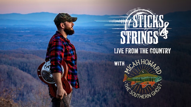 Micah Howard • Sticks & Strings: Live from the Country