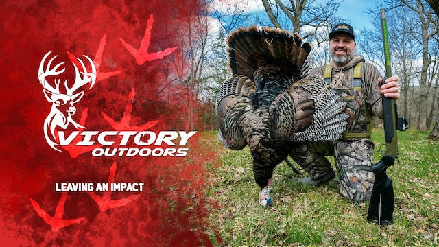 Leaving an Impact • Victory Outdoors