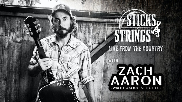 Zach Aaron • Sticks & Strings: Live from the Country