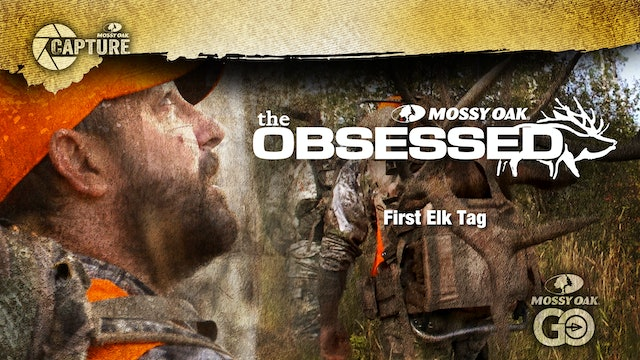 The Obsessed • First Elk Tag